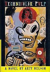 Technicolor Pulp Hardcover Arty Nelson