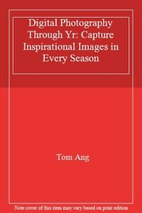 Digital-Photography-Through-Yr-Capture-Inspirational-Images-in-Every-Season-T