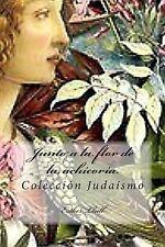 Junto a la Flor de la Achicoria : Coleccion Judaismo by Esther Llull (2014,...