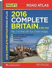 Philip's Complete Road Atlas Britain and Ireland: 2016 by Octopus Publishing Group (Paperback, 2015)