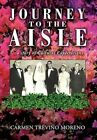 Journey to The Aisle ...a Story of Cultural Expectations 9781450088022 Hardback