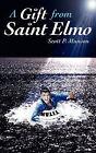 A Gift from Saint Elmo by Scott P Munson (Paperback / softback, 2010)