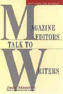 Magazine Editors Talk to Writers (Wiley books for writers), Mandell, Judy, Used;