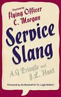 Service Slang: A First Selection by J. L. Hunt, A. G. Pringle (Hardback, 2008)
