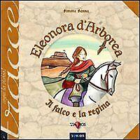 Eleonora d'Arborea. Il falco e la regina - [Editrice Taphros]