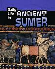 Daily Life in Ancient Sumer by Nick Hunter (Paperback / softback, 2015)