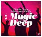 Magic Deep von Jean-Marc Challe Claude & Challe (2015)
