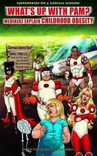 What's Up with Pam?: Medikidz Explain Childhood Obesity (Superheroes-ExLibrary