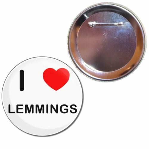 Choice 25mm//55mm//77mm Novelty Fun BadgeBeast Button Badge I Love Lemmings