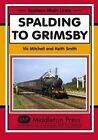 Spalding to Grimsby by Vic Mitchell, Prof. Keith Smith (Hardback, 2014)