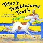 Titus's Troublesome Tooth by Linda Jennings (Hardback, 2006)