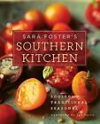 Sara Foster's Southern Kitchen: Soulful, Traditional, Seasonal by Sara Foster, Lee Smith (Hardback)
