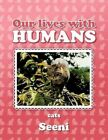 Our Lives With Humans Cats 9781468581812 Paperback 2012