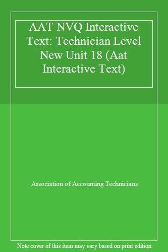 AAT NVQ Interactive Text: Technician Level New Unit 18 (Aat Interactive Text),A