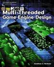 Multi-Threaded Game Engine Design by Jonathan S. Harbour (Paperback, 2010)