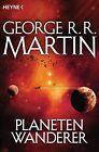 Planetenwanderer von George R. R. Martin (2013, Taschenbuch)