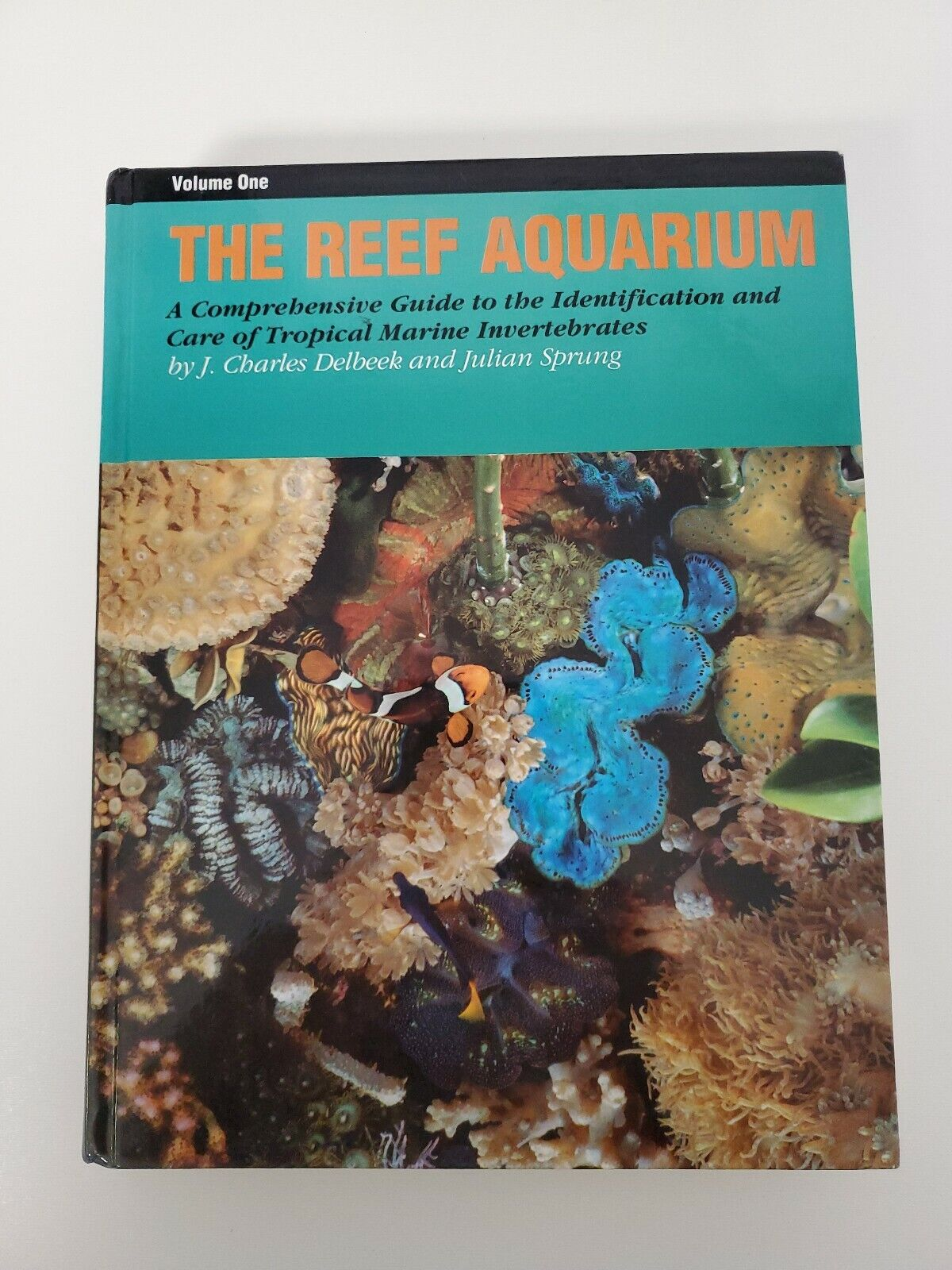 A Comprehensive Guide to the Identification and Care of Tropical Marine Invertebrates Volume Two The Reef Aquarium