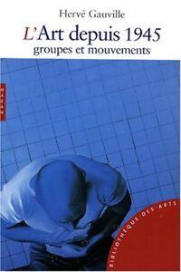 L'art depuis 1945 : Groupes et mouvements - Hervé Gauville - Hazan