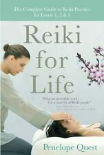 Reiki for Life : The Complete Guide to Reiki Practice for Levels 1, 2 and 3 by Penelope Quest (2010, Paperback)