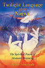 Twilight Language of the Nagual: The Spiritual Power of Shamanic Dreaming by Merilyn Tunneshende (Paperback, 2004)