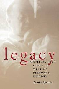 Legacy-A-Step-by-Step-Guide-to-Writing-Personal-History-by-Linda-Spence