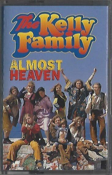 THE KELLY FAMILY / ALMOST HEAVEN * NEW MC CASSETTE * MUSIKKASSETTE * NEU *