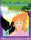 Tabetha's Crow 9781607498513 by Lynne Anne Bendoly Book