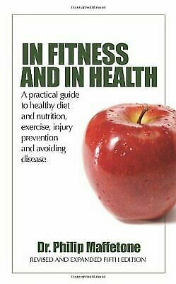In Fitness And In Health by Maffetone, Dr. Philip 1