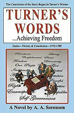 Turner's Words : Achieving Freedom Paperback A. A. Sorensen