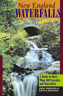 New England Waterfalls: A Guide to More Than 400 Cascades and Waterfalls by Kate B. Watson, Greg Parsons (Paperback, 2010)