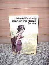 Denn ich war Fleisch, ein Roman von Edward Dahlberg