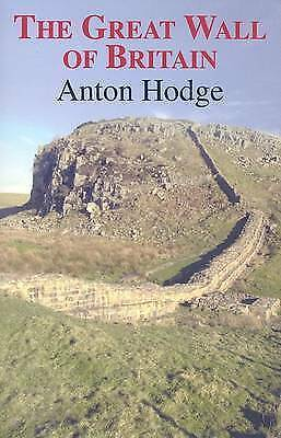 The Great Wall of Britain, Hodge, Anton, Very Good Book