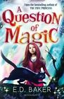 A Question of Magic by E. D. Baker (Paperback, 2014)