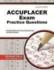 ACCUPLACER Exam Practice Questions: ACCUPLACER Practice Tests & Review for the ACCUPLACER Exam by Mometrix Media LLC (Paperback / softback, 2016)