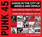 PUNK 45: Chaos in the City of Angels And Devils, Hollywood from X to Zero & Hardcore on the Beaches: Punk in Los Angeles 1977-81 [LP] by Various Artists (Vinyl, Mar-2016, 2 Discs, Soul Jazz)
