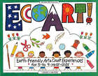 Ecoart!: Earth-Friendly Art and Craft Experiences for 3 to 9 Year Olds by Lauri Carlson (Paperback, 1993)