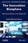 The Innovation Biosphere: Planet and Brains in the Digital Era by Eunika Mercier-Laurent (Hardback, 2015)