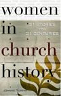 Women in Church History: 21 Stories for 21 Centuries by Joanne Turpin (Paperback / softback, 2007)