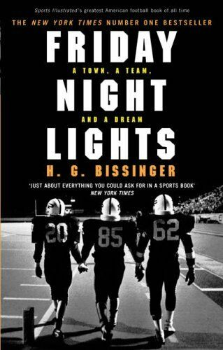 1 of 1 - Friday Night Lights: A Town, a Team, and a Dream by Bissinger, H G 0224076744