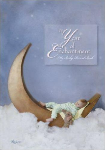 A Year of Enchantment : My Baby Record Book by Lisa Jane