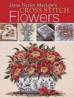 """""""AS NEW"""" Jayne Netley Mayhew's Cross Stitch Flowers, Mayhew, Jayne Netley, Book"""