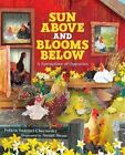 Sun Above and Blooms Below: A Springtime of Opposites by Felicia Sanzari Chernesky (Hardback, 2015)