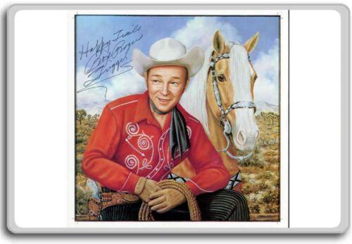 Roy Rogers Autographed Preprint Signed Photo Fridge Magnet