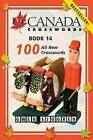 O Canada Crosswords, Book 14: 100 All New Crosswords by Gwen Sjogren (Paperback / softback, 2013)