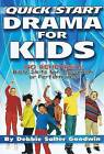 Quick Start Drama for Kids by Debbie Salter Goodwin (Paperback / softback, 2005)
