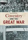 Coventry and the Great War by David McGrory (Paperback, 2016)