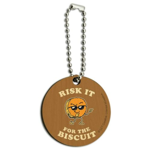 Risk It for the Biscuit Funny Humor Wood Wooden Round Keychain Key Chain Ring