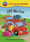 Off We Go! by Louise John (Paperback, 2010)