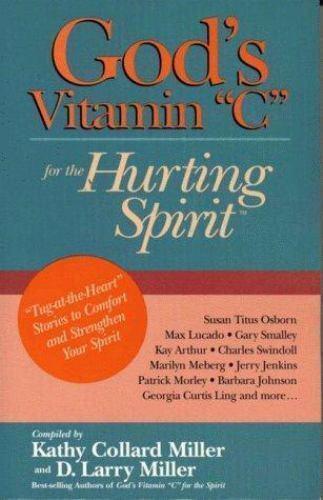 """God's Vitamin C for the Spirit Ser.: God's Vitamin """"C"""" for the Hurting Spirit :"""