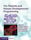 The Placenta and Human Developmental Programming by Cambridge University Press (Hardback, 2010)